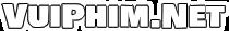 VuiPhim - Xem Phim Mới, Phim VietSub, Phim Hay HD, Phim Nhanh Online